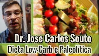 Dr. José Carlos Souto - Dieta Low Carb e Paleolítica