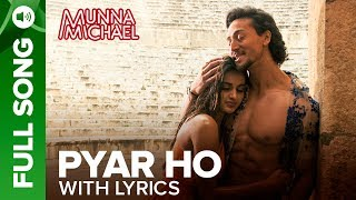 Pyar Ho - Full Song with Lyrics | Munna Michael | Tiger Shroff & Nidhhi Agerwal