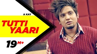 Tutti Yaari (Full Song) A-Kay | Latest Punjabi Songs | Speed Records