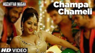 Champa Chameli Video Song | Muzaffarnagar - The Burning Love