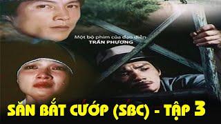 Săn Bắt Cướp 3   Cô Đơn   Phim Việt Nam Cũ Đặc Sắc