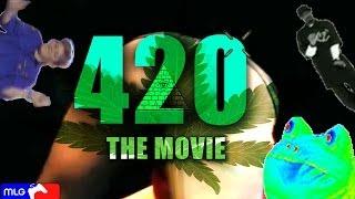 420 The MLG Movie ( Real FaZe 420th Birthday Movie ) Full Movie ( 1337 legit MontageTwerk Weed )