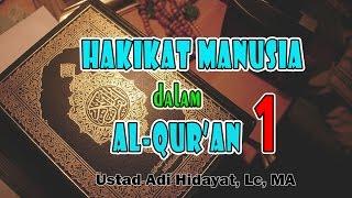 Hakikat Manusia Dalam al-Quran dan Sunnah - Ustadz Adi Hidayat, Lc, MA : MT. Al-Khansa