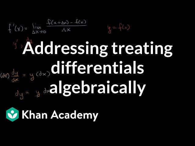 Addressing treating differentials algebraically