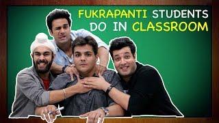 Fukrapanti Students Do In Classroom Ft. Hunny, Choocha & Lali | Ashish Chanchlani
