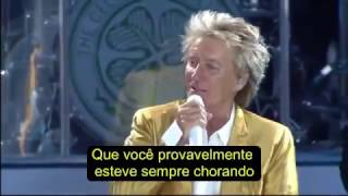 Rod Stewart   I Don't Want To Talk About It   Legendado