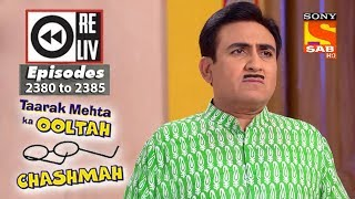Weekly Reliv - Taarak Mehta Ka Ooltah Chashmah -15th Jan  to 19th Jan 2018 - Episode 2380 to 2385