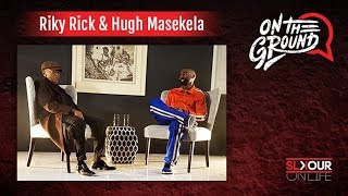 On The Ground: In Conversation About The Come Up With Riky Rick x Hugh Masekela