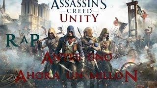 Assassin's Creed Unity II RAP II Antes uno y ahora un millón II By: JL