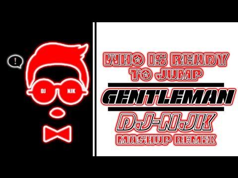 GENTLEMAN X WHO IS READY TO JUMP | DJ NJK REMIX |