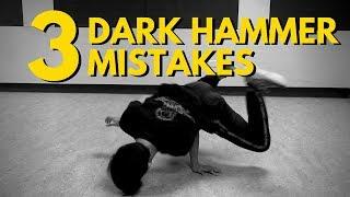 3 Dark Hammer Mistakes for Beginner Bboys
