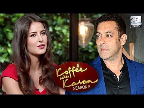 Xxx Mp4 Katrina Kaif OPENS UP About Salman Khan On Koffee With Karan LehrenTV 3gp Sex