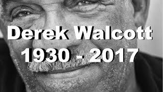 DEREK WALCOTT (1930-2017)