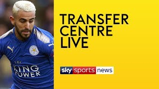 LIVE! Transfer Centre Deadline Day | Is Mahrez to Man City OFF!? Giroud to Chelsea confirmed?