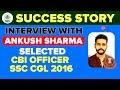 Download Video Download Success Story | Ankush Sharma- Selected CBI Officer, SSC CGL 2016 3GP MP4 FLV