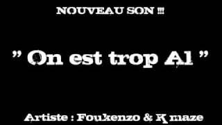 Foukenzo feat Kamaz   - On est tro al