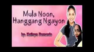 Kathryn Bernardo-Mula Noon, Hanggang Ngayon lyrics