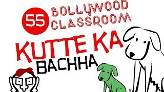 Bollywood Classroom | Kutte Ka Bachha | Episode55