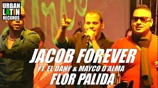 JACOB FOREVER FT. MAYCO D'ALMA - FLOR PALIDA (OFFICIAL VIDEO)
