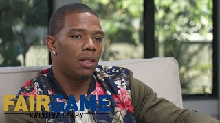 Ray Rice: What I should have done, was ask for help | FAIR GAME WITH KRISTINE LEAHY
