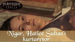 Nigar Kalfa, Hatice Sultan'ı Kurtarıyor - Muhteşem Yüzyıl 69.Bölüm