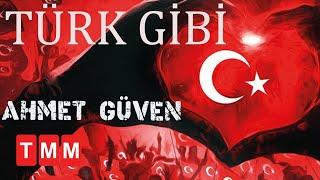 Ahmet Güven - Türk Gibi