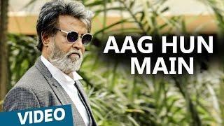 Kabali Hindi Songs | Aag Hun Main Video Song | Rajinikanth | Pa Ranjith | Santhosh Narayanan
