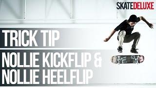 Nollie Kickflip & Nollie Heelflip   Skateboard Trick Tip   Français/French   skatedeluxe