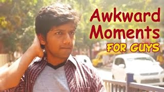 Awkward Moments For Guys