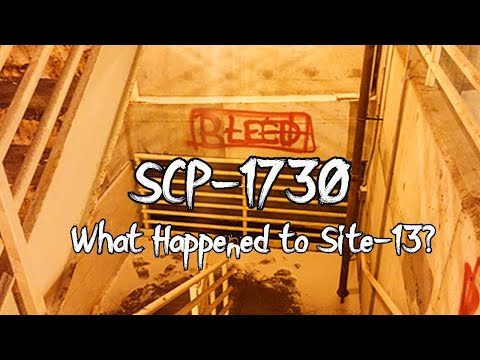 SCP-1730 What Happened to Site-13? Object Class Euclid