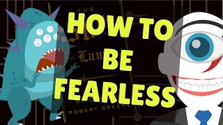 How to be Fearless   The 50th Law by Robert Greene Animation Notes