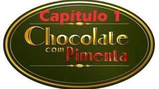 Chocolate com Pimenta Capítulo 1 Completo SD