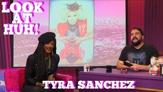 TYRA SANCHEZ on LOOK AT HUH!
