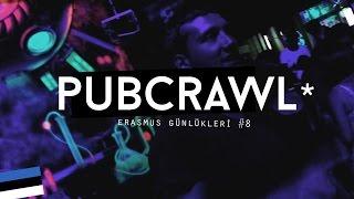 Erasmus Günlükleri #8: Pub Crawl*