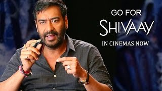 Go for Adventure, Action, Love & Emotion. Go for Shivaay