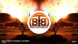 ▶Clean Bass Boost◀ T-Wayne - Nasty Freestyle (Prismo X CPZ Remix)