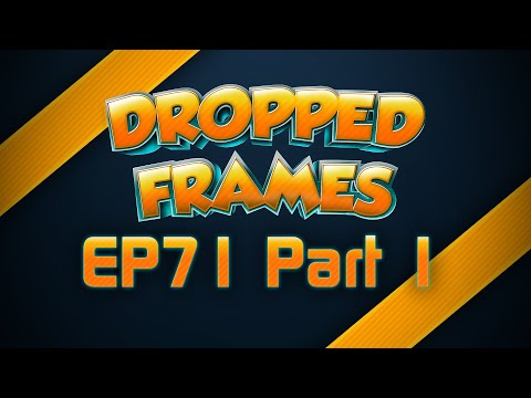 Dropped Frames Week 71 What We ve Been Playin Part 1