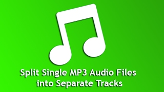 Split Single MP3 Audio Files into Separate Tracks