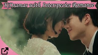 Top Korean Dramas with Interspecies Romance 2018