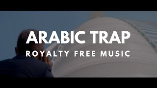 Arabic Trap Instrumental Music | U.A.E | Middle East | Royalty Free