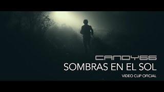 Candy66 - Sombras en el Sol (Video Oficial) 2015
