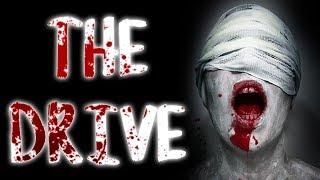 """The Drive"" | CreepyPasta Storytime"