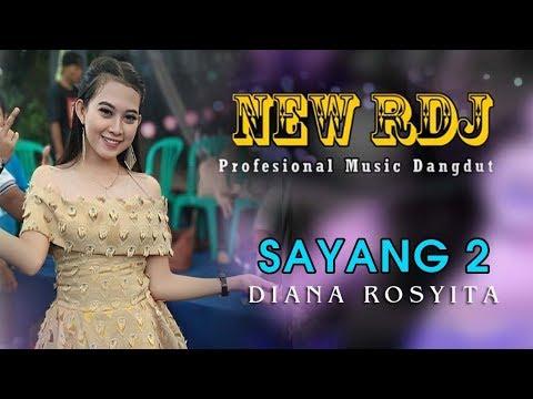 Sayang 2 New Rdj Profesional Muisc Diana Rosyita Live