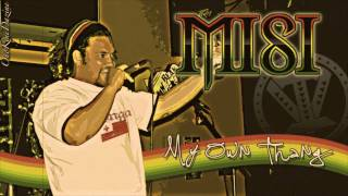 Misi - My Own Thang ~~~ISLAND VIBE~~~