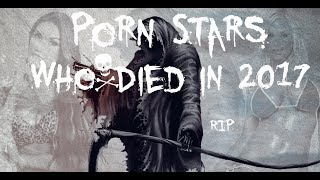 Porn Stars who died in 2017 #RIP