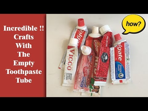 Incredible Crafts With The Empty Toothpaste Tube Recycle Empty Tubes Best Out Of Waste Craft