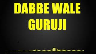 Dabbe Wale Guruji