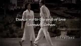 Dance me to the end of love ~ Leonard Cohen (greek subs) ♪♫•*¨*•.¸¸❤