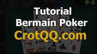 Tutorial Cara Bermain Poker | CrotQQ Judi Online Terpercaya