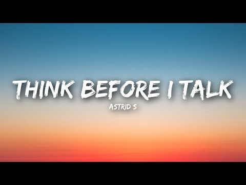 Astrid S - Think Before I Talk (Lyrics  Lyrics Video)